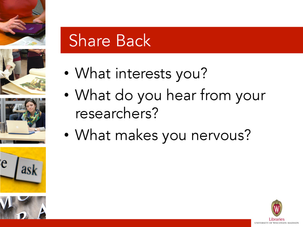 Share Back • What interests you? • What do yo...