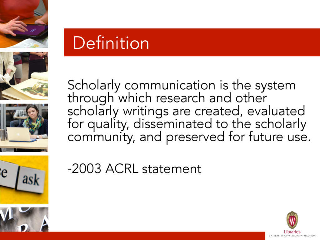 Definition Scholarly communication is the syste...
