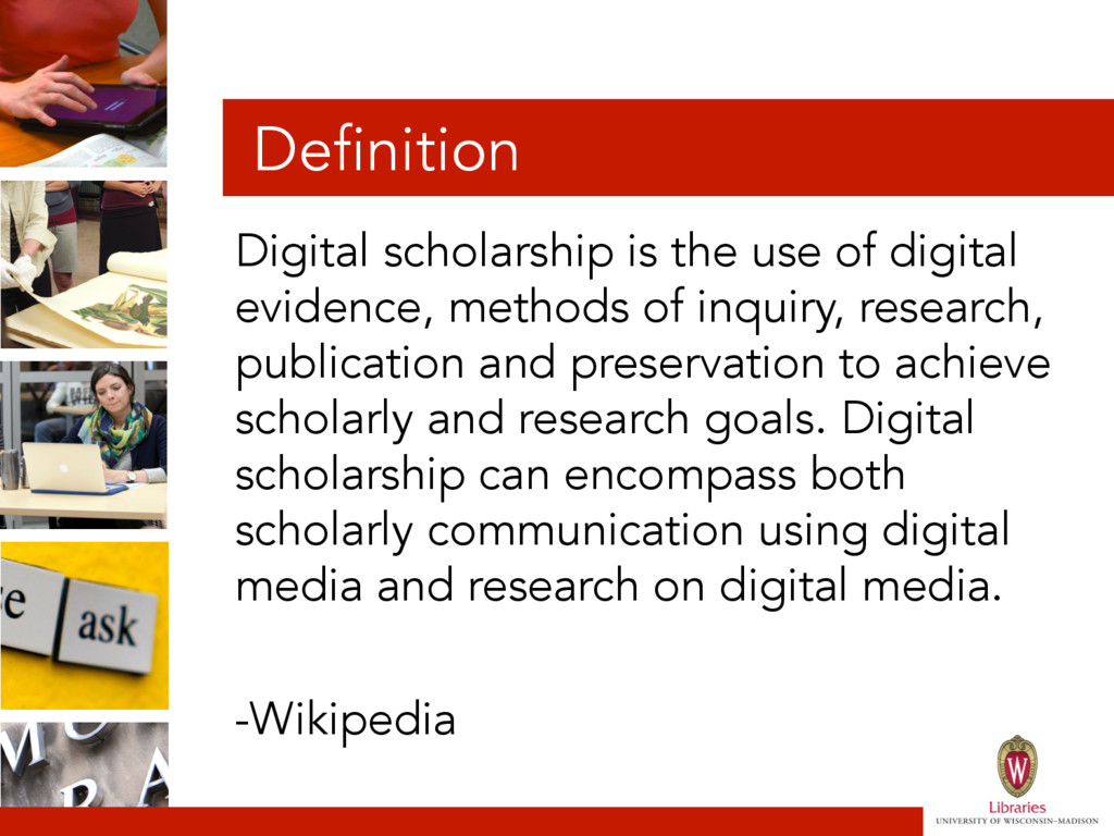 Definition Digital scholarship is the use of di...