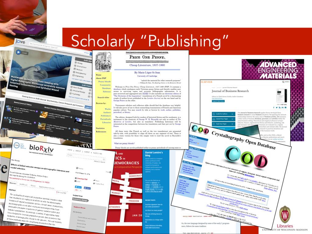 """Scholarly """"Publishing"""""""