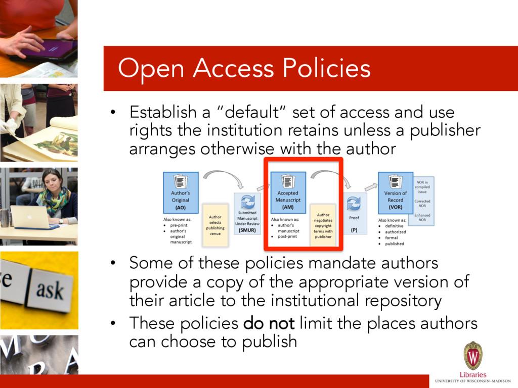 """Open Access Policies • Establish a """"default"""" s..."""