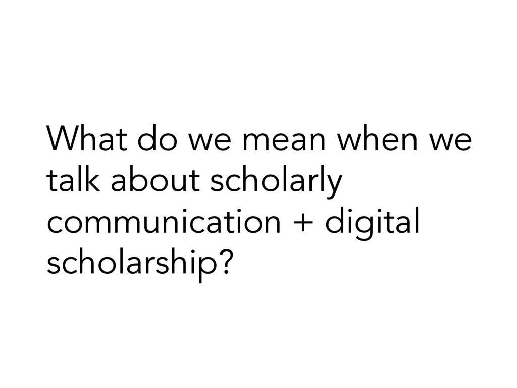 What do we mean when we talk about scholarly co...