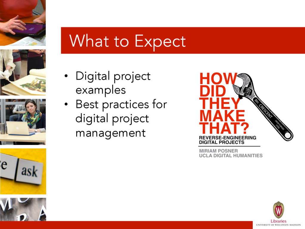 What to Expect • Digital project examples • B...