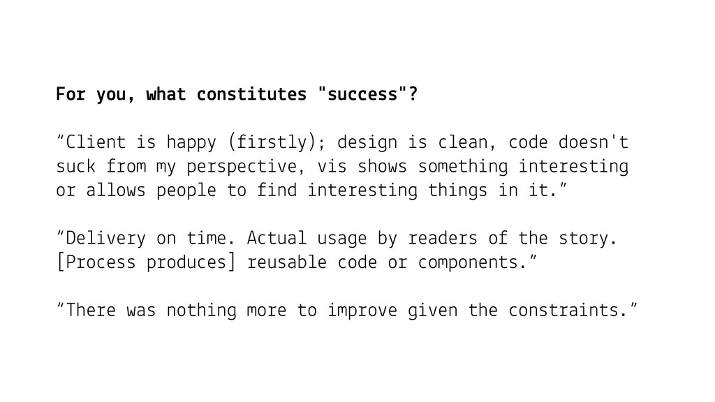 """For you, what constitutes """"success""""? """"Client is..."""