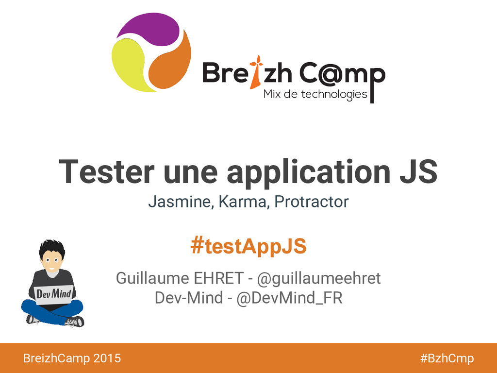 BreizhCamp 2015 #BzhCmp #testAppJS BreizhCamp 2...
