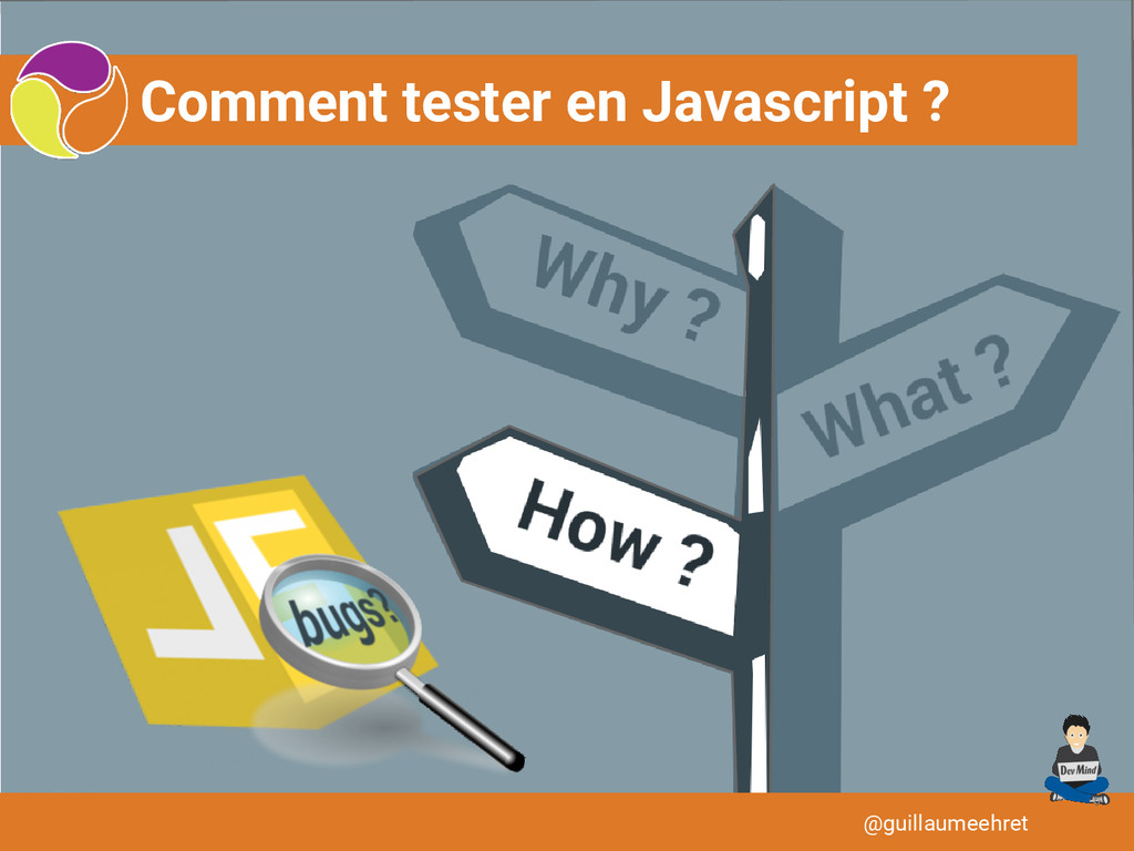 Comment tester en Javascript ? @guillaumeehret