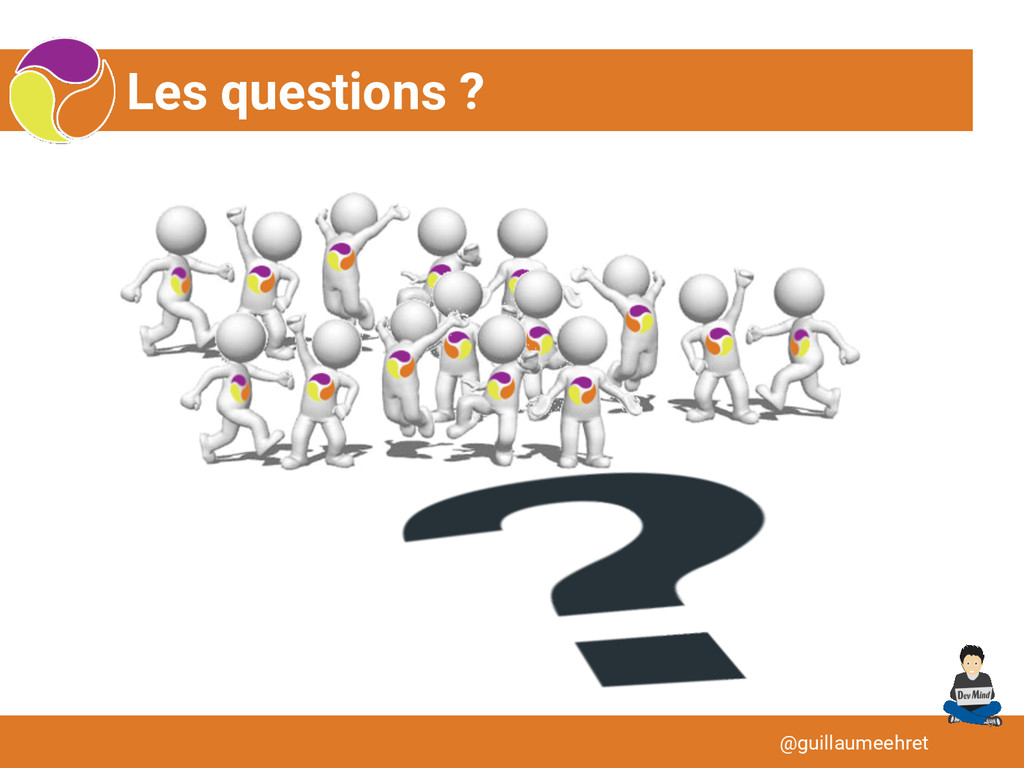Les questions ? @guillaumeehret