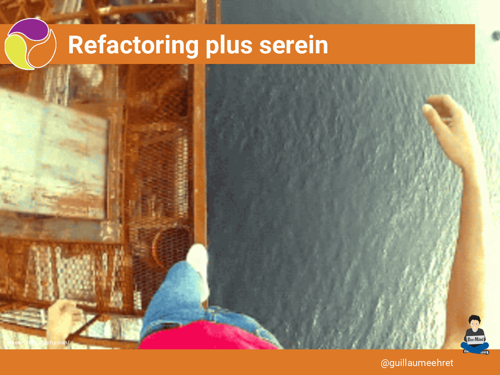 Refactoring plus serein @guillaumeehret source ...