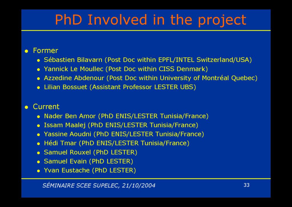 SÉMINAIRE SCEE SUPELEC, 21/10/2004 33 PhD Invol...