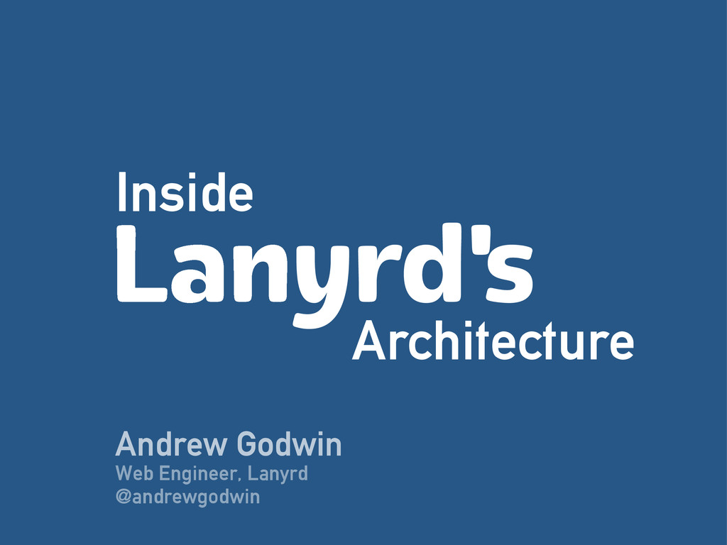 Inside Architecture Lanyrd's Andrew Godwin Web ...