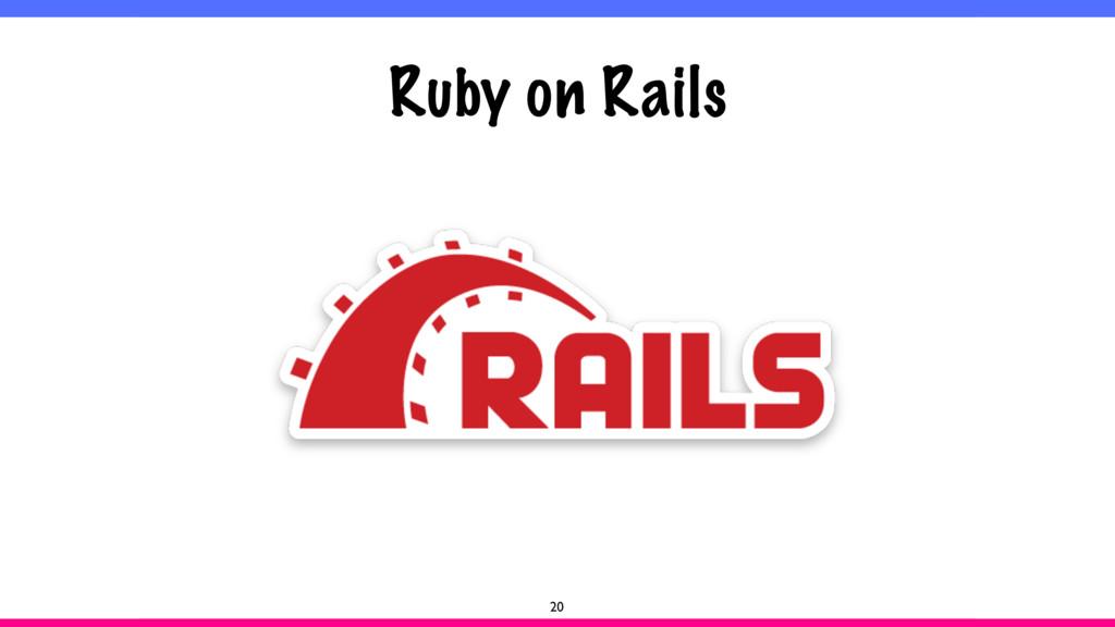 Ruby on Rails 20