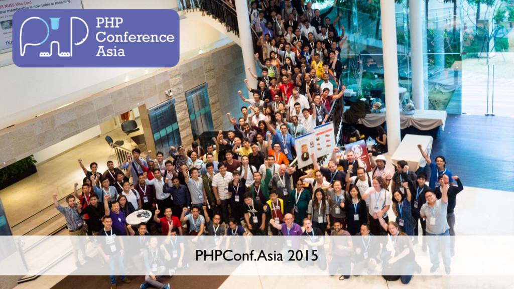 6 PHPConf.Asia 2015