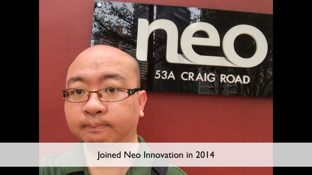 7 Joined Neo Innovation in 2014
