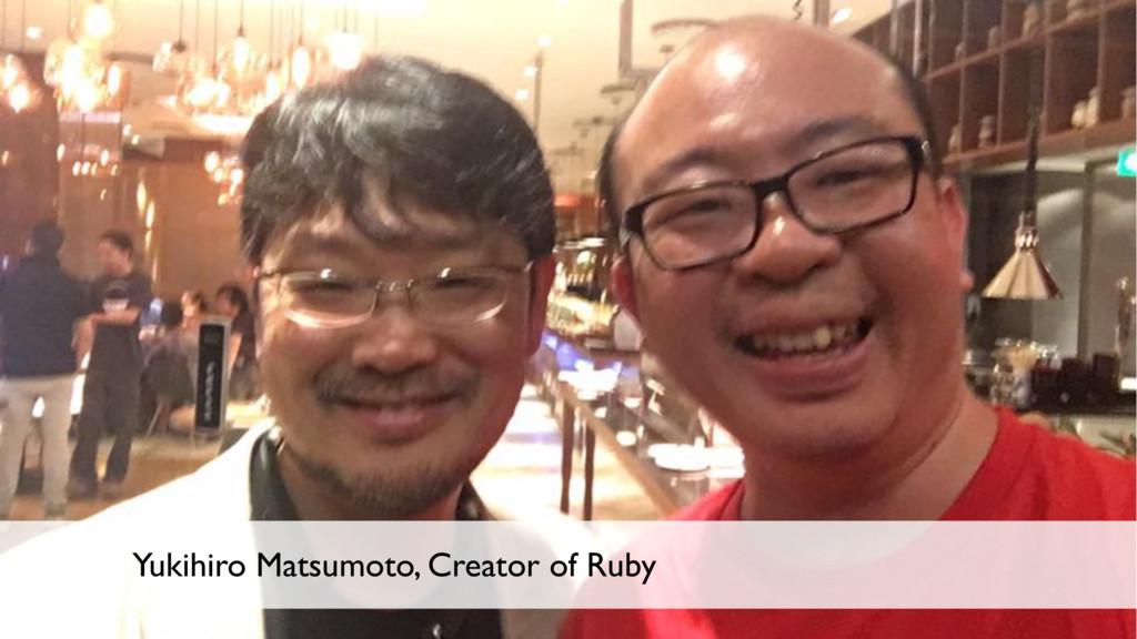 9 Yukihiro Matsumoto, Creator of Ruby