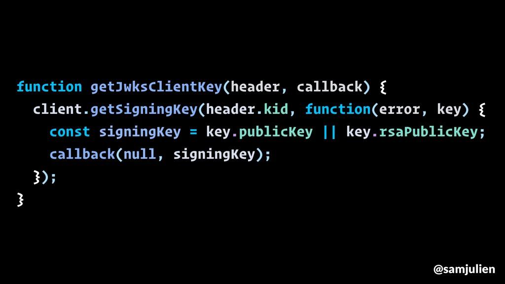 function getJwksClientKey(header, callback) { c...