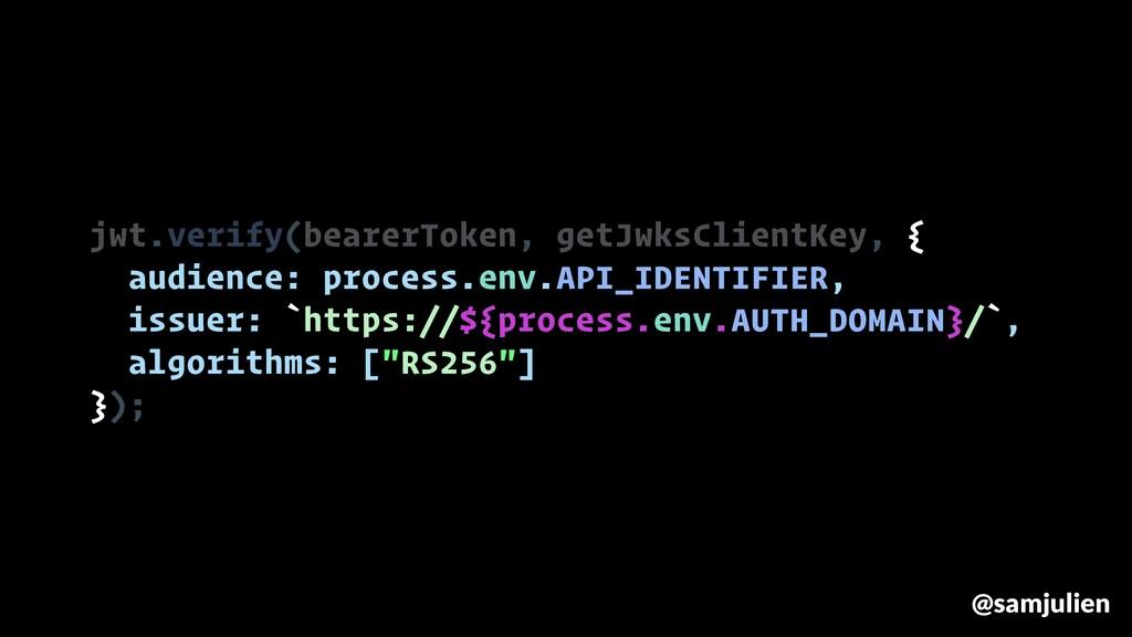 jwt.verify(bearerToken, getJwksClientKey, { aud...