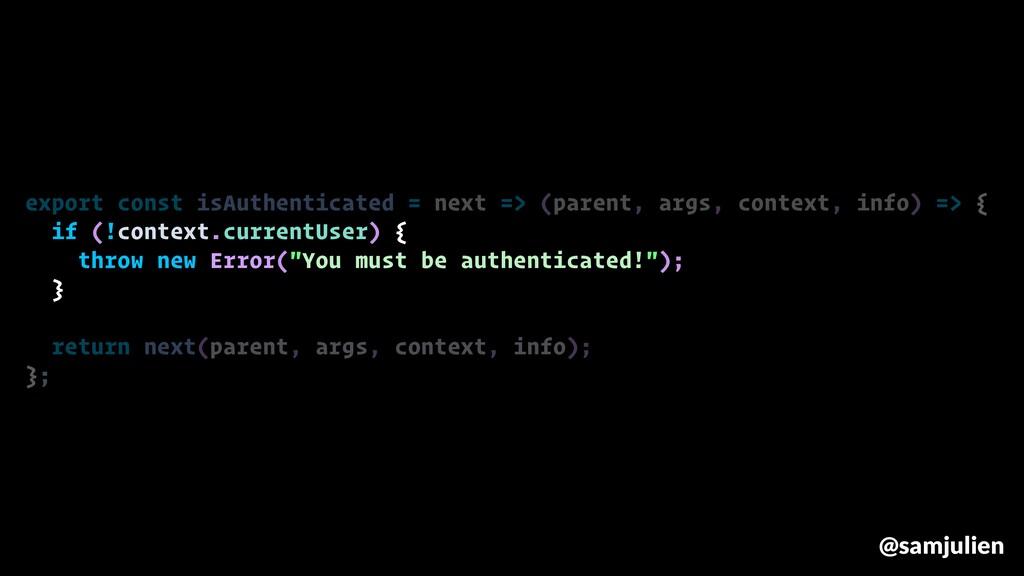 export const isAuthenticated = next => (parent,...