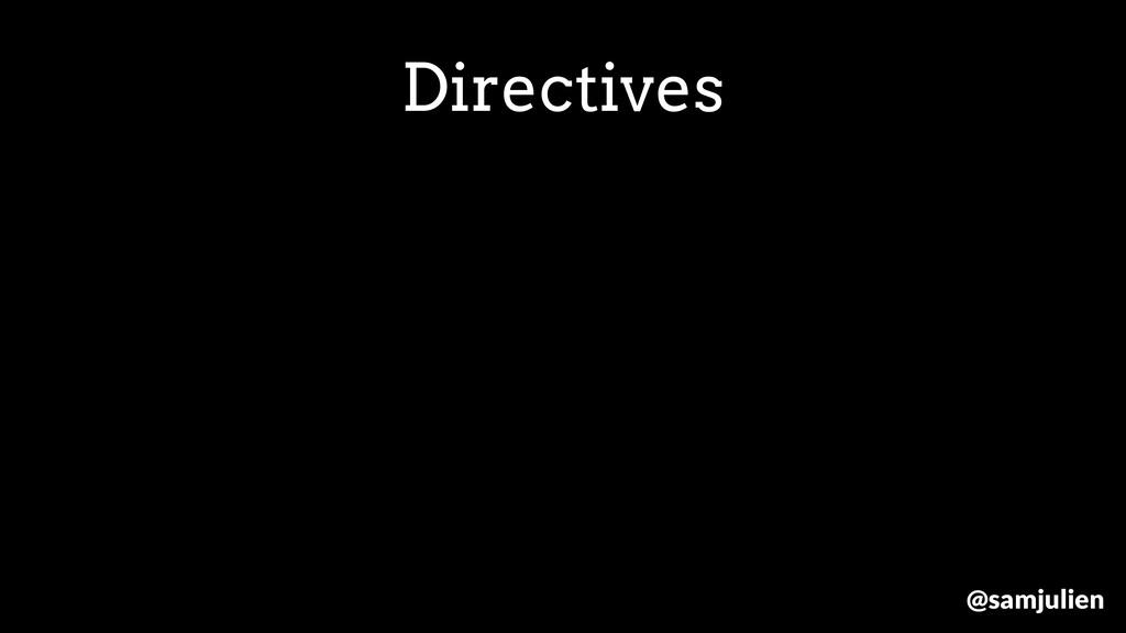 Directives @samjulien