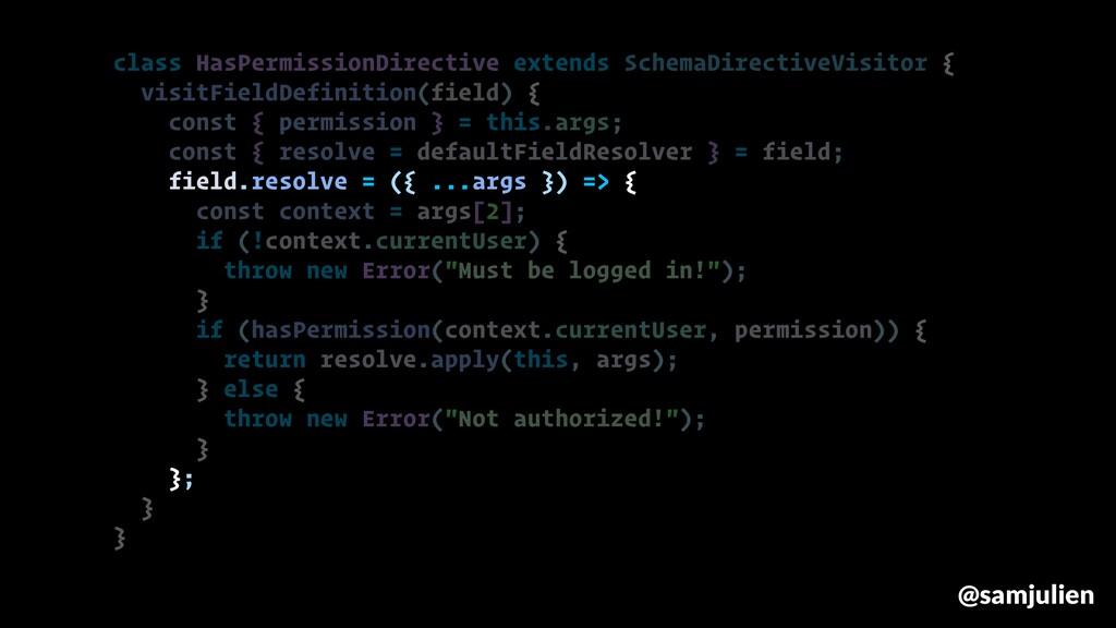 class HasPermissionDirective extends SchemaDire...