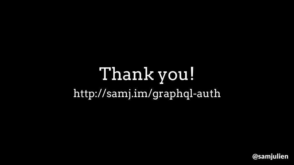 http://samj.im/graphql-auth Thank you! @samjuli...