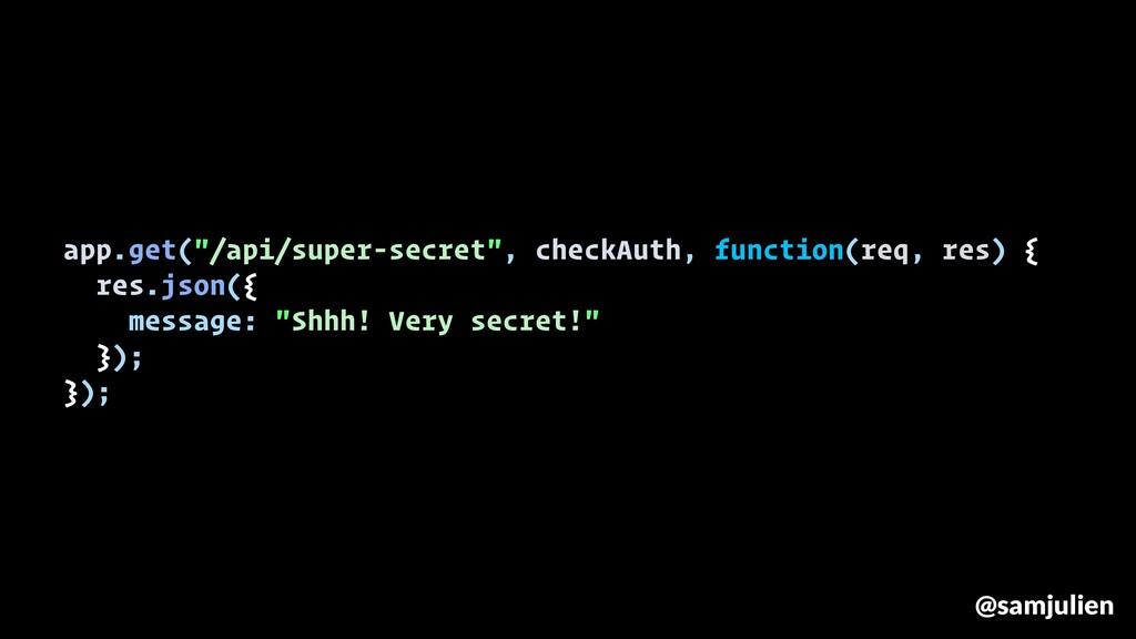 """app.get(""""/api/super-secret"""", checkAuth, functio..."""