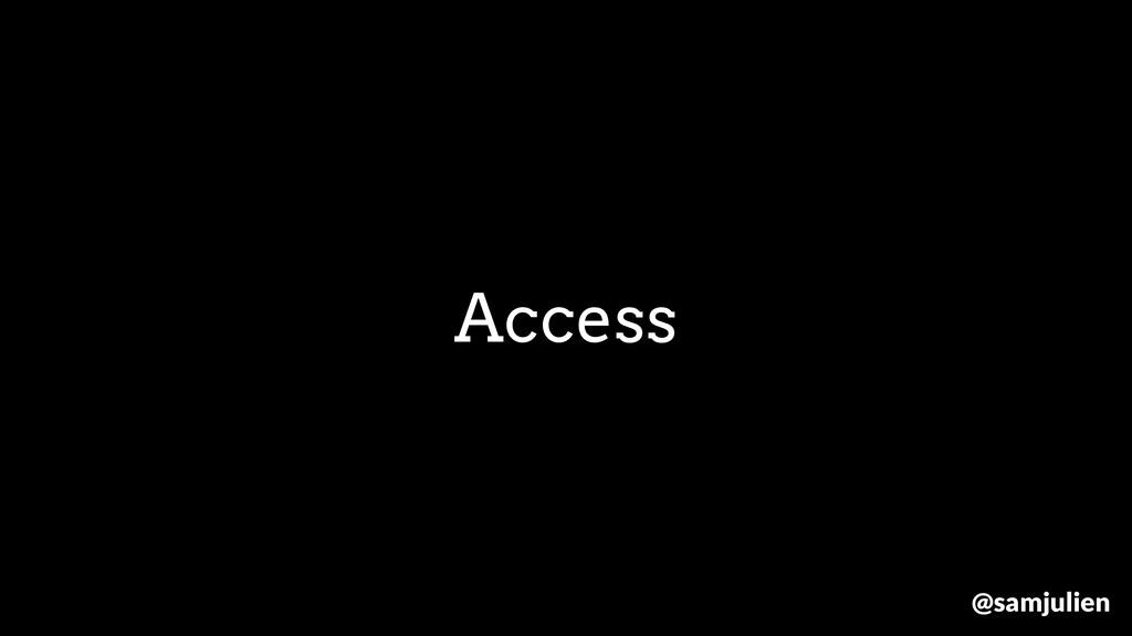 Access @samjulien