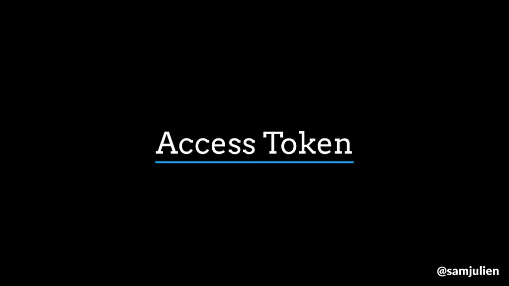 Access Token @samjulien