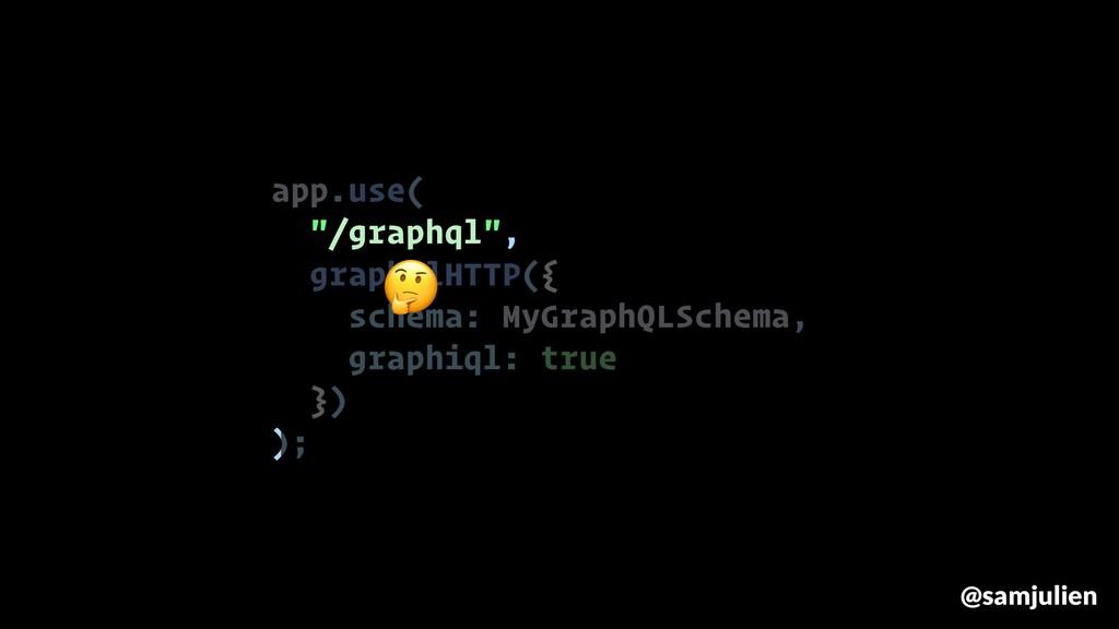 "app.use( ""/graphql"", graphqlHTTP({ schema: MyGr..."