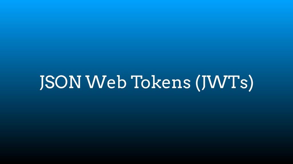 JSON Web Tokens (JWTs)