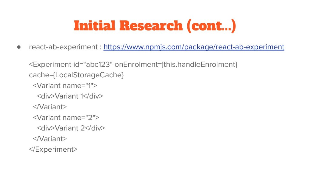 Initial Research (cont...) ● react-ab-experimen...