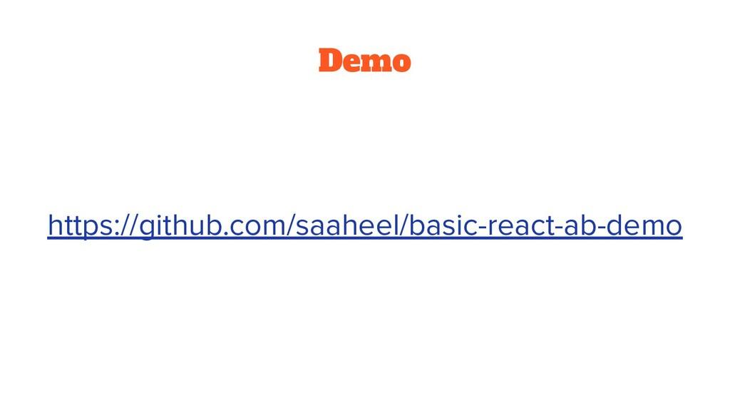 Demo https://github.com/saaheel/basic-react-ab-...