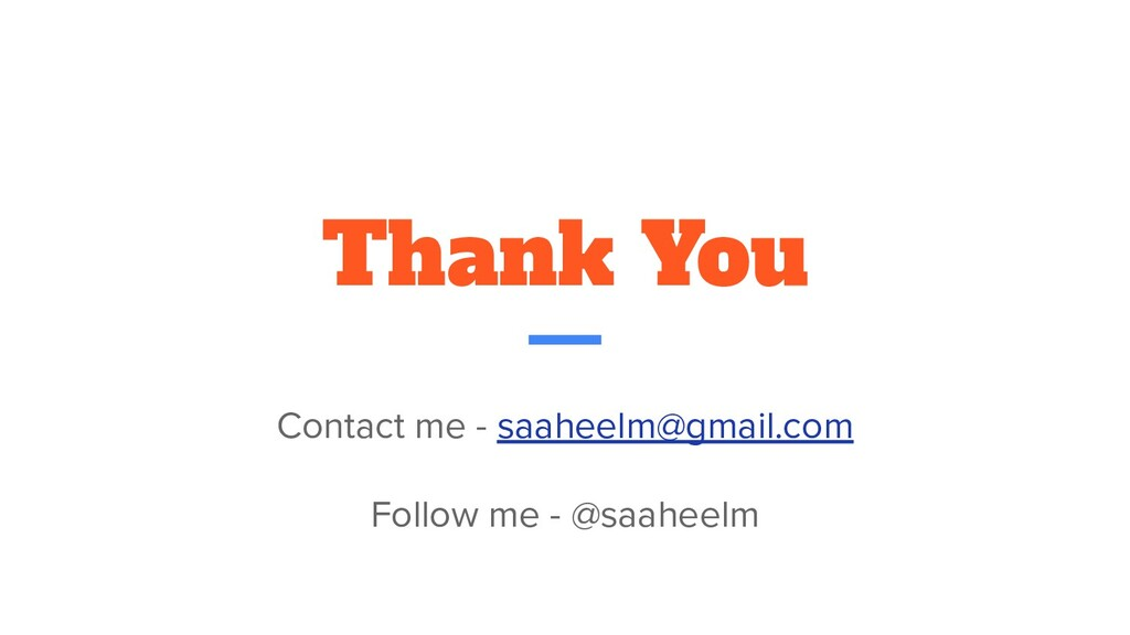 Thank You Contact me - saaheelm@gmail.com Follo...