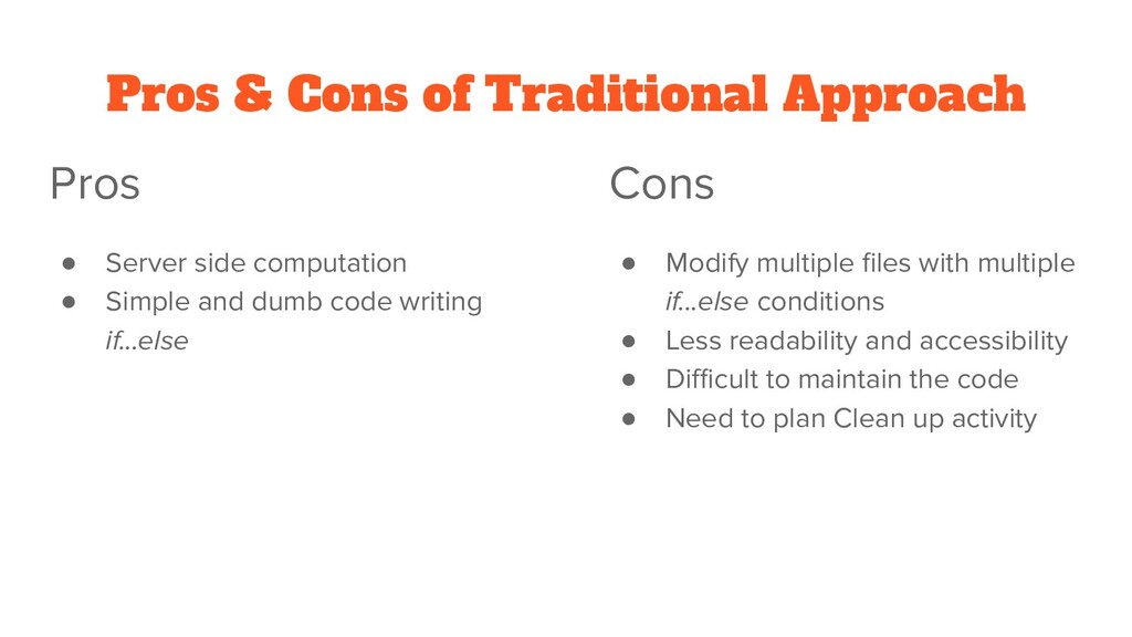 Pros & Cons of Traditional Approach Pros ● Serv...