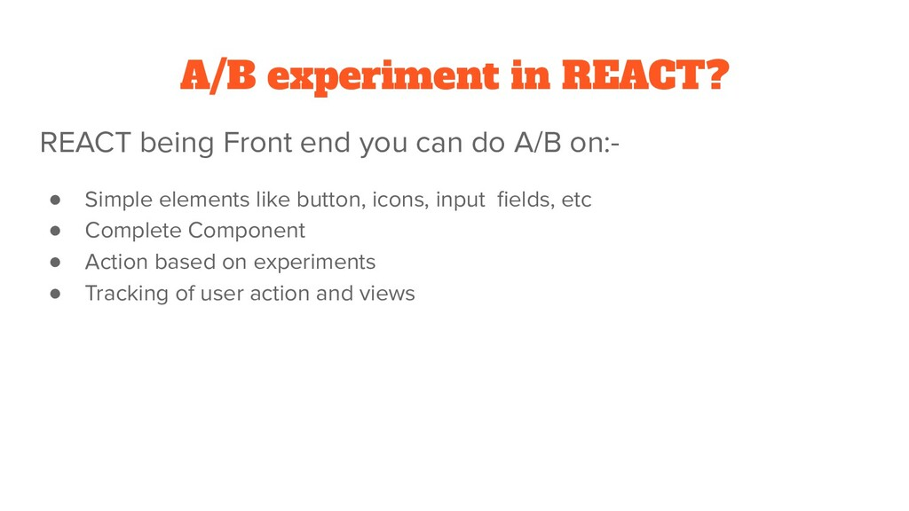 A/B experiment in REACT? REACT being Front end ...