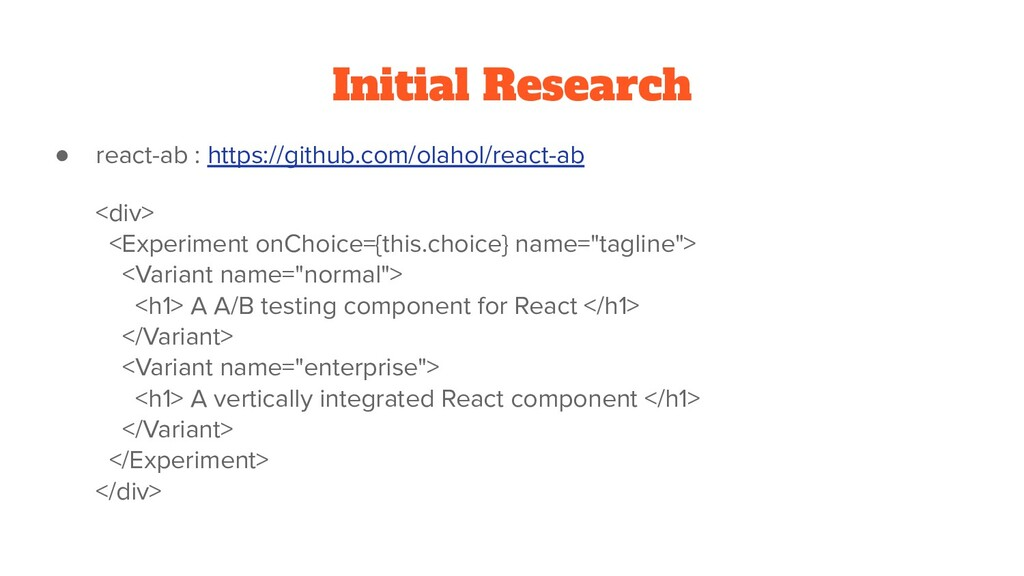Initial Research ● react-ab : https://github.co...