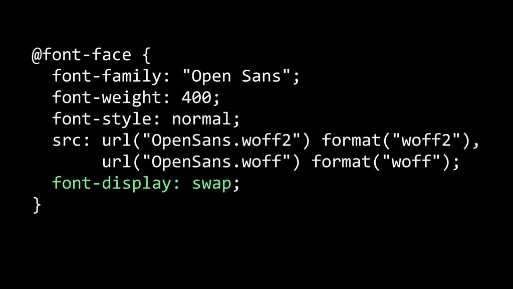 """@font-face { font-family: """"Open Sans""""; font-wei..."""