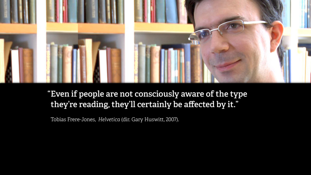Even if people are not consciously aware of the...
