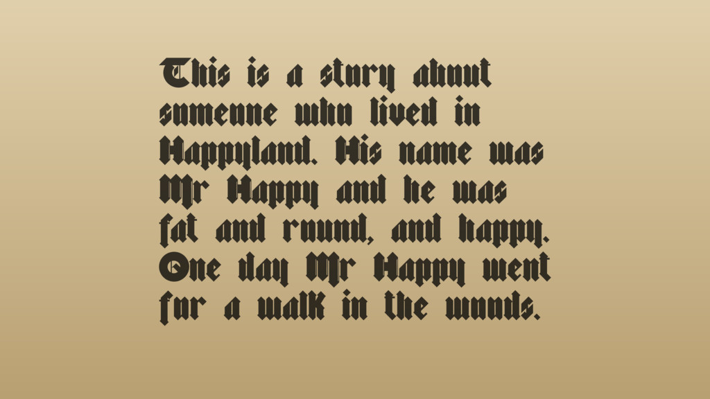 This is a story about someone who lived in Happ...