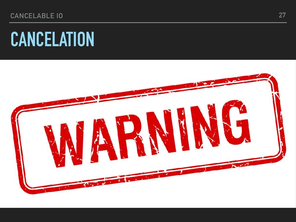 CANCELABLE IO CANCELATION 27 def delay[A](delay...