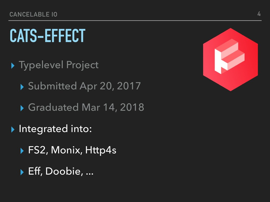 CANCELABLE IO CATS-EFFECT ▸ Typelevel Project ▸...
