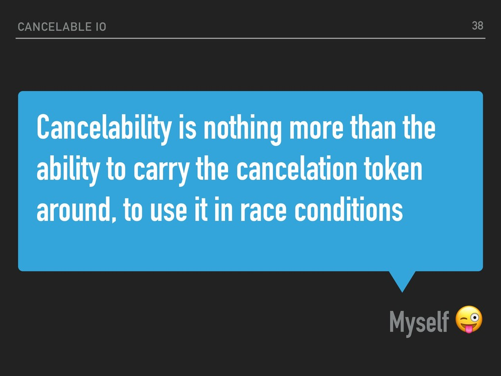 Cancelability is nothing more than the ability ...
