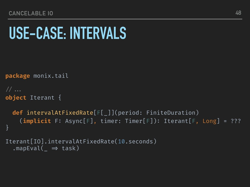 CANCELABLE IO USE-CASE: INTERVALS 48 package mo...