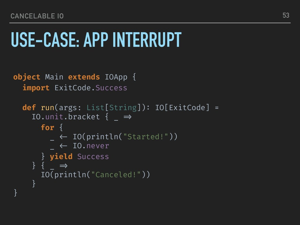 CANCELABLE IO USE-CASE: APP INTERRUPT 53 object...