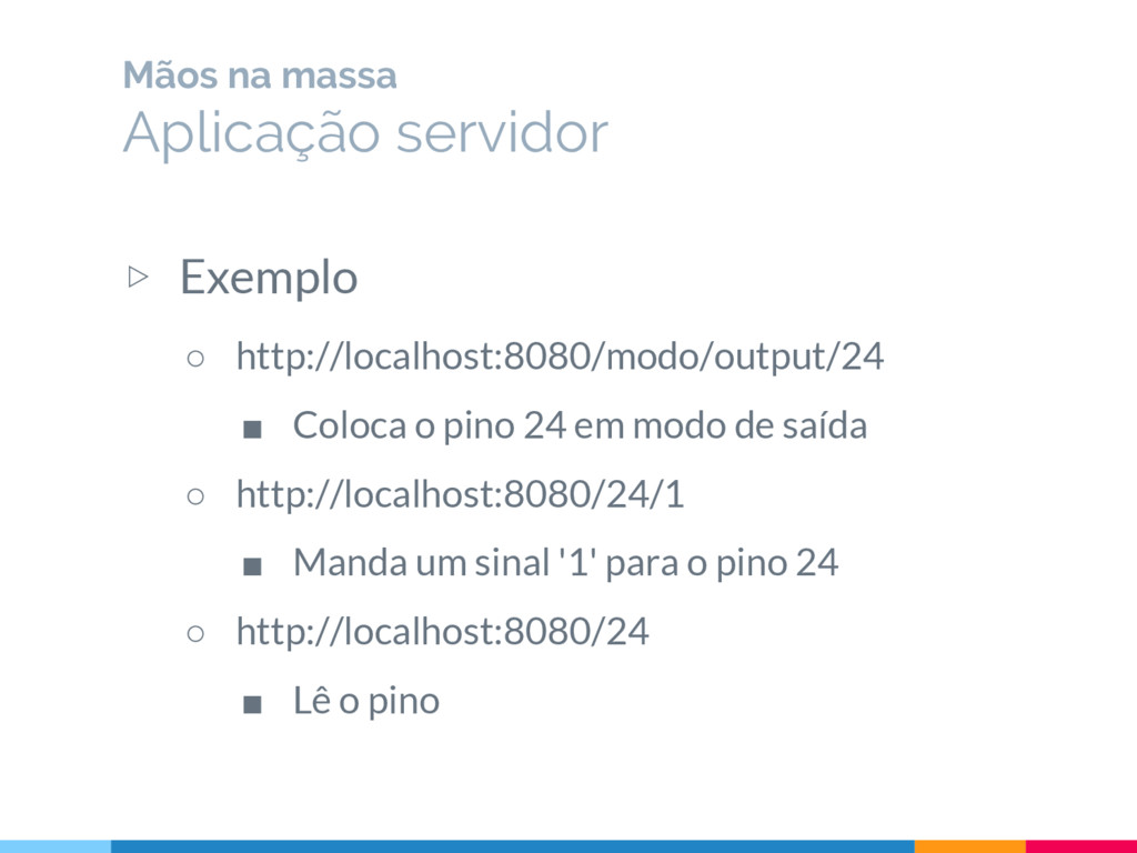 ▷ Exemplo ○ http://localhost:8080/modo/output/2...