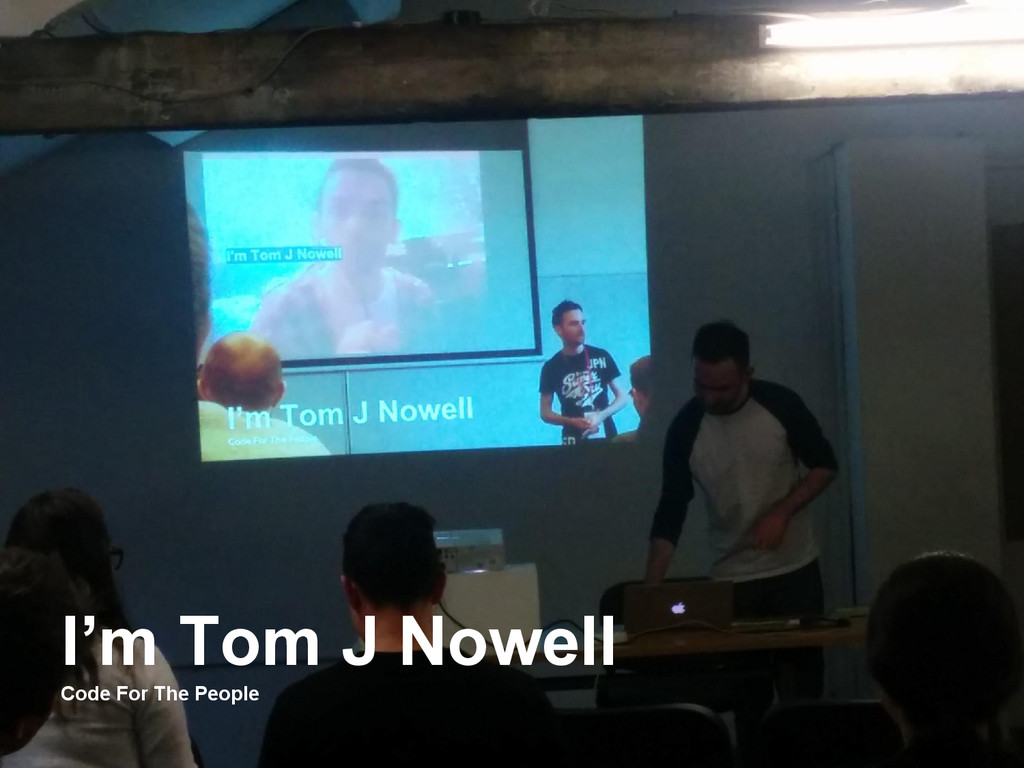 I'm Tom J Nowell Code For The People