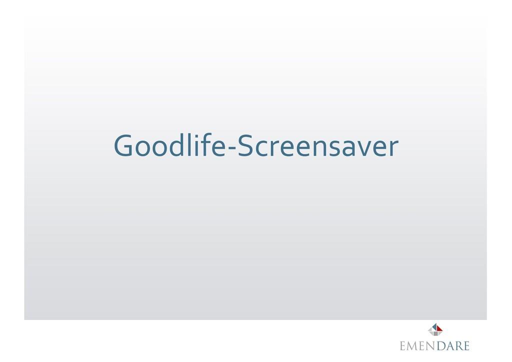 Goodlife-Screensaver