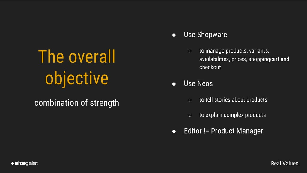 Real Values. The overall objective ● Use Shopwa...