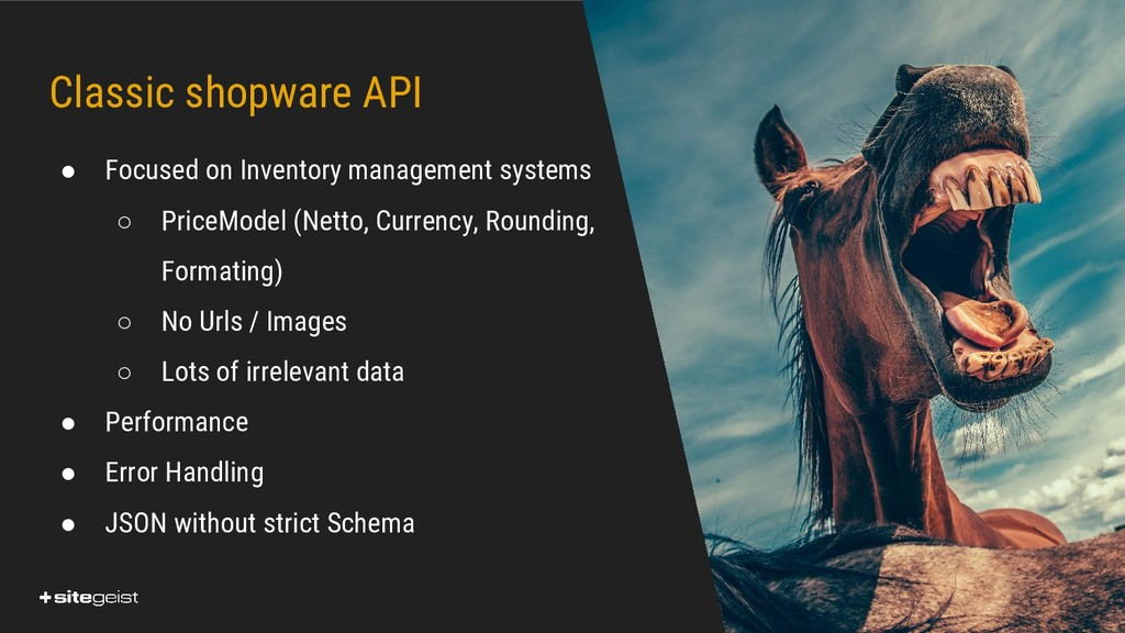 Real Values. Classic shopware API ● Focused on ...