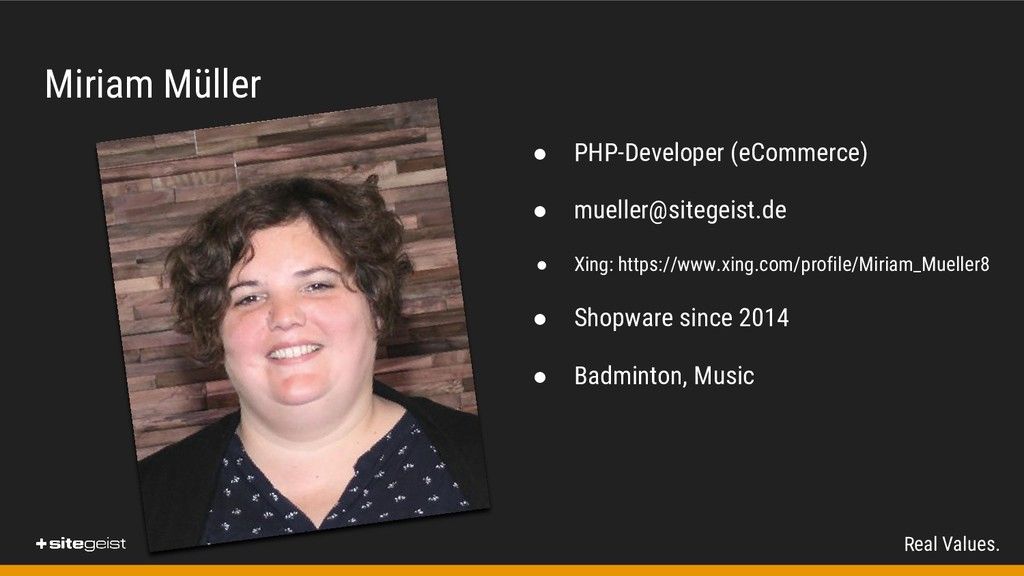 Real Values. Miriam Müller ● PHP-Developer (eCo...