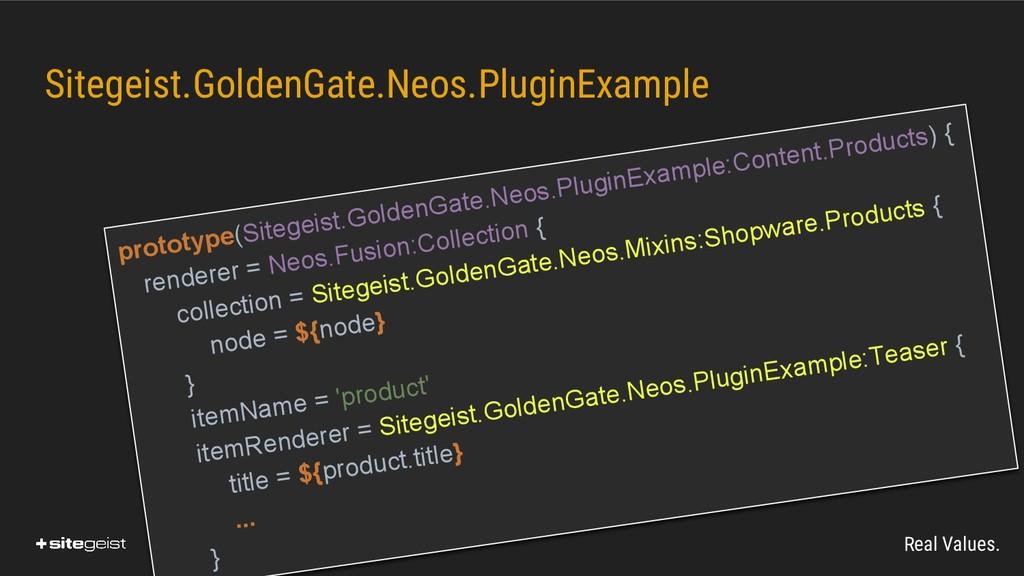 Real Values. Sitegeist.GoldenGate.Neos.PluginEx...